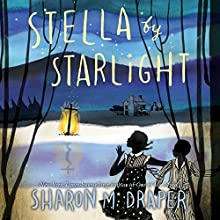Stella by Starlight Audiobook by Sharon M. Draper Narrated by Heather Alicia Simms