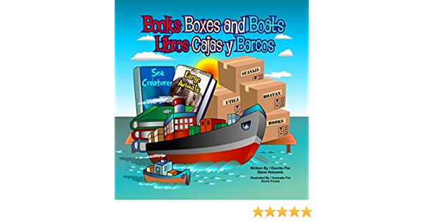 Amazon.com: Books Boxes and Boats: Libros Cajas y Barcos eBook: Steve Holcomb, Denis Proulx, Ana Maria Gonzalez: Kindle Store