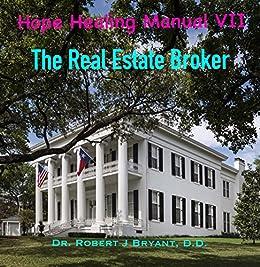 Download for free The Real Estate Broker: Hope Healing Manual VII