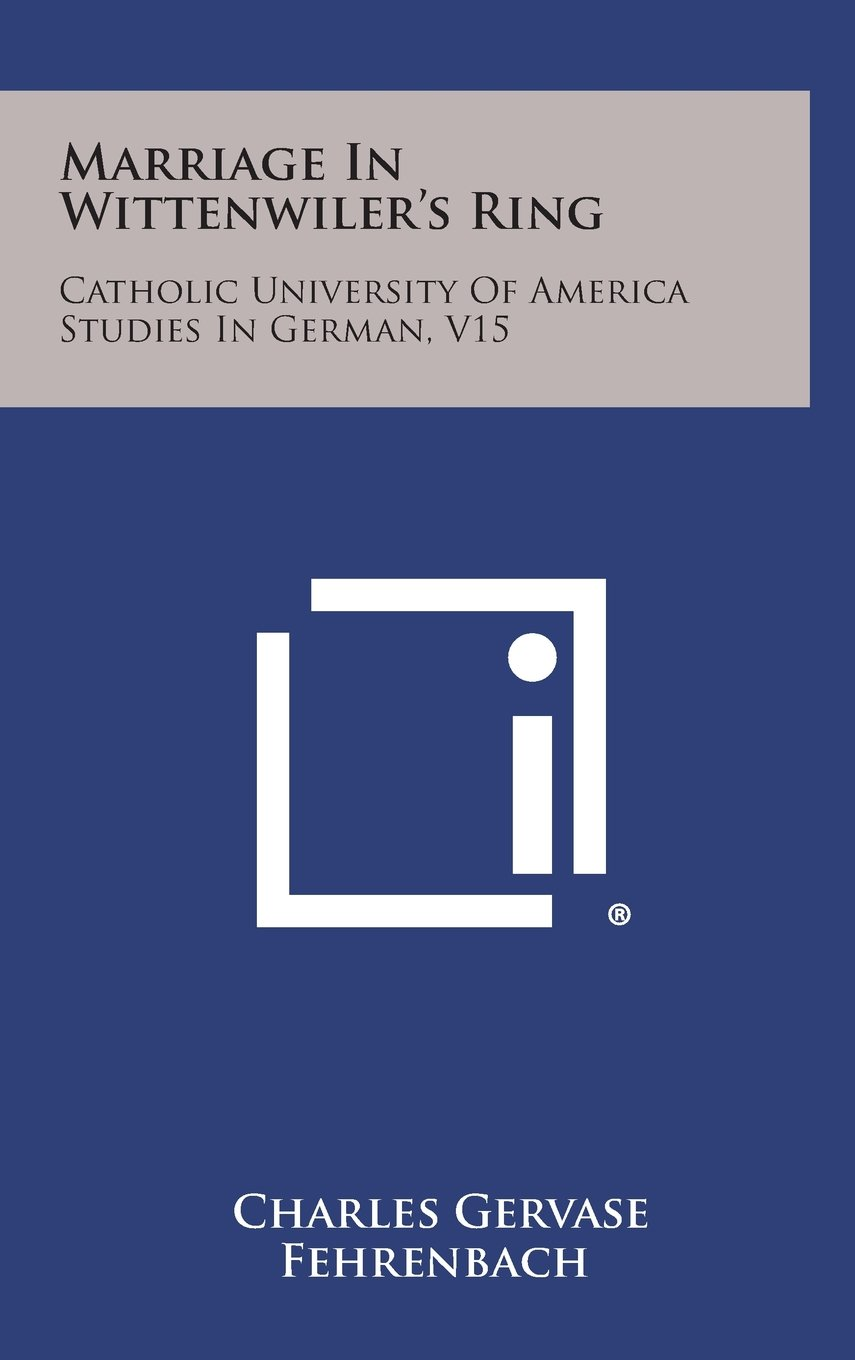 Marriage in Wittenwiler's Ring: Catholic University of America Studies in German, V15 pdf epub