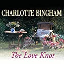 The Love Knot Audiobook by Charlotte Bingham Narrated by Judy Bennett