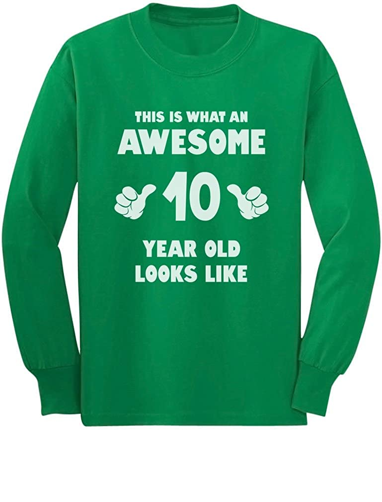 This is What an Awesome 10 Year Old Looks Like Youth Kids Long Sleeve T-Shirt