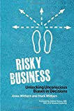 Risky Business: Unlocking Unconscious Biases in Decisions
