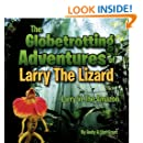 The Globetrotting Adventures of Larry the Lizard: Larry in the Amazon