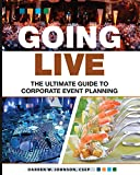 img - for Going Live: The Ultimate Guide to Corporate Event Planning book / textbook / text book