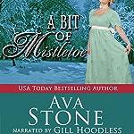 A Bit of Mistletoe : Regency Seasons, Book 4 | Ava Stone