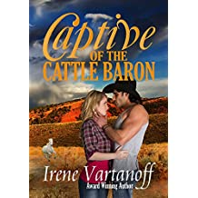 Captive of the Cattle Baron (Selkirk Family Ranch Book 1)