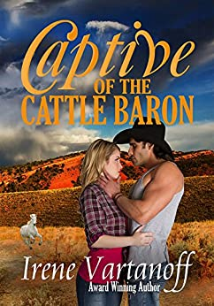 Captive of the Cattle Baron (Selkirk Family Ranch Book 1) by [Vartanoff, Irene]