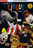 Classic Entertainment The British Circus - 1898-1972 The Golden Years [REGION 0 - PAL] [DVD]
