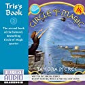 Tris's Book: Circle of Magic, Book 2 Audiobook by Tamora Pierce Narrated by Tamora Pierce, the Full Cast Family