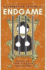 Alternative Truths III: Endgame (Alternatives Book 4) Kindle Edition