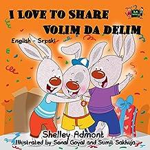 I Love to Share Volim da delim (English Serbian Bilingual Collection)
