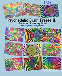 psychedelic brain freeze ii an adult coloring book - Psychedelic Coloring Book
