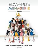 Edward's Menagerie - Birds: Over 40 Soft Toy Patterns for Crochet Birds