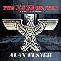 The Nazi Hunter: A Novel Audiobook by Alan Elsner Narrated by Keith Szarabajka