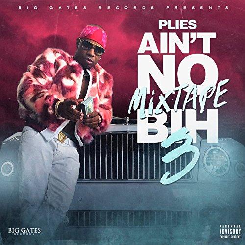 Ain't No Mixtape Bih 3 [Explicit]
