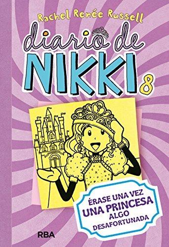Diario De Nikki 8. Erase Una Vez Una Princesa Algo Desafortunada by Rachel Ren? Russell (2013-11-07)