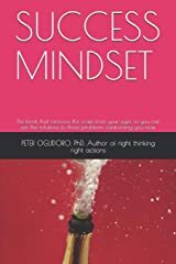 SUCCESS MINDSET: The book that removes the scale from your eyes so you can see the solutions to those problems confronting you now. Paperback