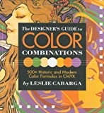 Designer's Guide to Color Combinations, Leslie Cabarga, 0891348573