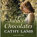 Julia's Chocolates Audiobook by Cathy Lamb Narrated by Tara Ward