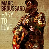 Marc Broussard | Format: MP3 Music Sales Rank in Songs: 34 (previously unranked) From the Album:Easy to Love  Download: $1.29