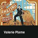 Valerie Plame | Michael Ian Black,Valerie Plame