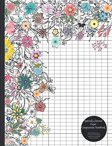 Specialty Journal Paper Composition Notebook (Flower) Knitting Paper 2:3 20 Stitch / 30 Row Grid Pages Design Your Own Knitting Charts for Patterns: Blank Graphs Books for Knit Designs