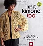 img - for Knit Kimono Too: Simple Designs to Mix, Match, and Layer by Vicki Square (2010-12-14) book / textbook / text book