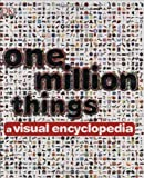 img - for One Million Things: A Visual Encyclopedia by Chrisp, Peter (June 16, 2008) Hardcover book / textbook / text book