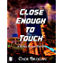 Close Enough to Touch (Rylee Hayes Thriller Book 1)