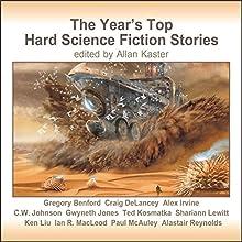 The Year's Top Hard Science Fiction Stories Audiobook by Gregory Benford, Gwyneth Jones, Shariann Lewitt, Ken Liu, Ian R. MacLeod, Paul McAuley, Alastair Reynolds Narrated by Tom Dheere, Nancy Linari, Henrietta Meire