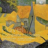 Ravel: Complete M?odies by Elisabetta Lombardi, Sophie Marilley, Christian Immler, Filippo Farinelli, Giaco (2015-03-31)