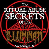 The Ritual Abuse Secrets of the Illuminati