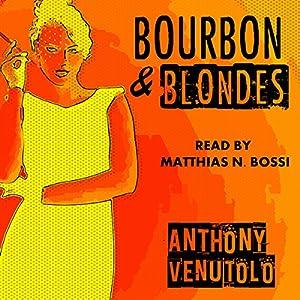 Bourbon & Blondes: Vintage Noir & Pulp Audiobook