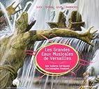 Les Grandes Eaux Musicales de Versailles by…