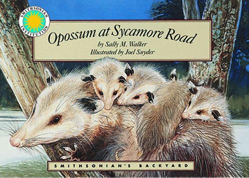 Opossum at Sycamore Road - a Smithsonian's Backyard Book (Smithsonian Backyard) by Soundprint