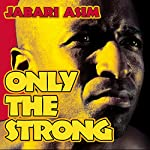 Only the Strong | Jabari Asim