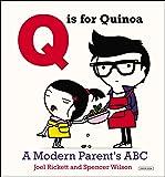Q Is for Quinoa: A Modern Parent's ABC