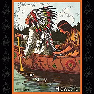 The Story of Hiawatha Hörbuch