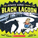 The School Nurse from the Black Lagoon, Mike Thaler, 054508542X