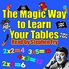 The Magic Way to Learn Your Tables Hörbuch von Rod Argent, Robert Howes Gesprochen von: Stephen Fry, Chris Emmett, Mark Angus
