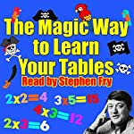 The Magic Way to Learn Your Tables | Rod Argent,Robert Howes