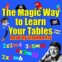 The Magic Way to Learn Your Tables Audiobook by Rod Argent, Robert Howes Narrated by Stephen Fry, Chris Emmett, Mark Angus