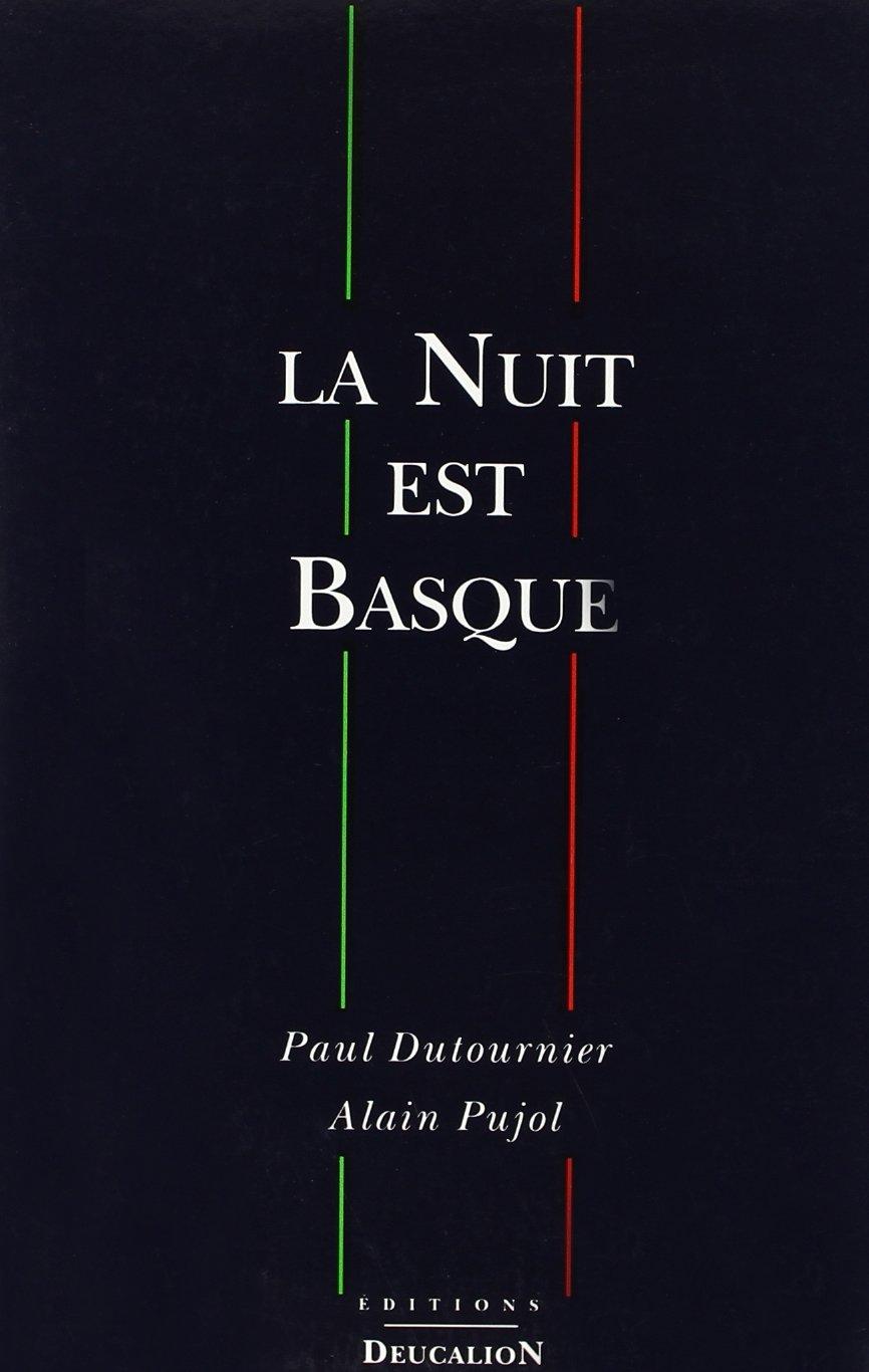 La nuit est basque Broché – 17 mars 2000 Paul Dutournier Msm 2907898019 1970