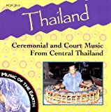 : Thailand: Ceremonial and Court Music From Central Thailand