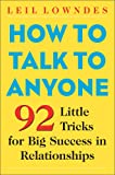 How to Talk to Anyone: 92 Little Tricks for Big Success in Relationships