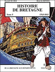 Histoire de Bretagne, tome 5 : 1763-1815 par Reynald Secher