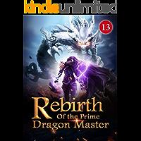Rebirth of the Prime Dragon Master 13: Arrival