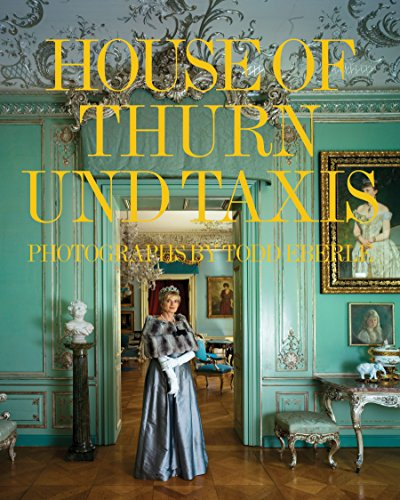 The House of Thurn und Taxis by RIZZOLI