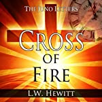 Cross of Fire: The Juno Letters, Book 2 | L. W. Hewitt